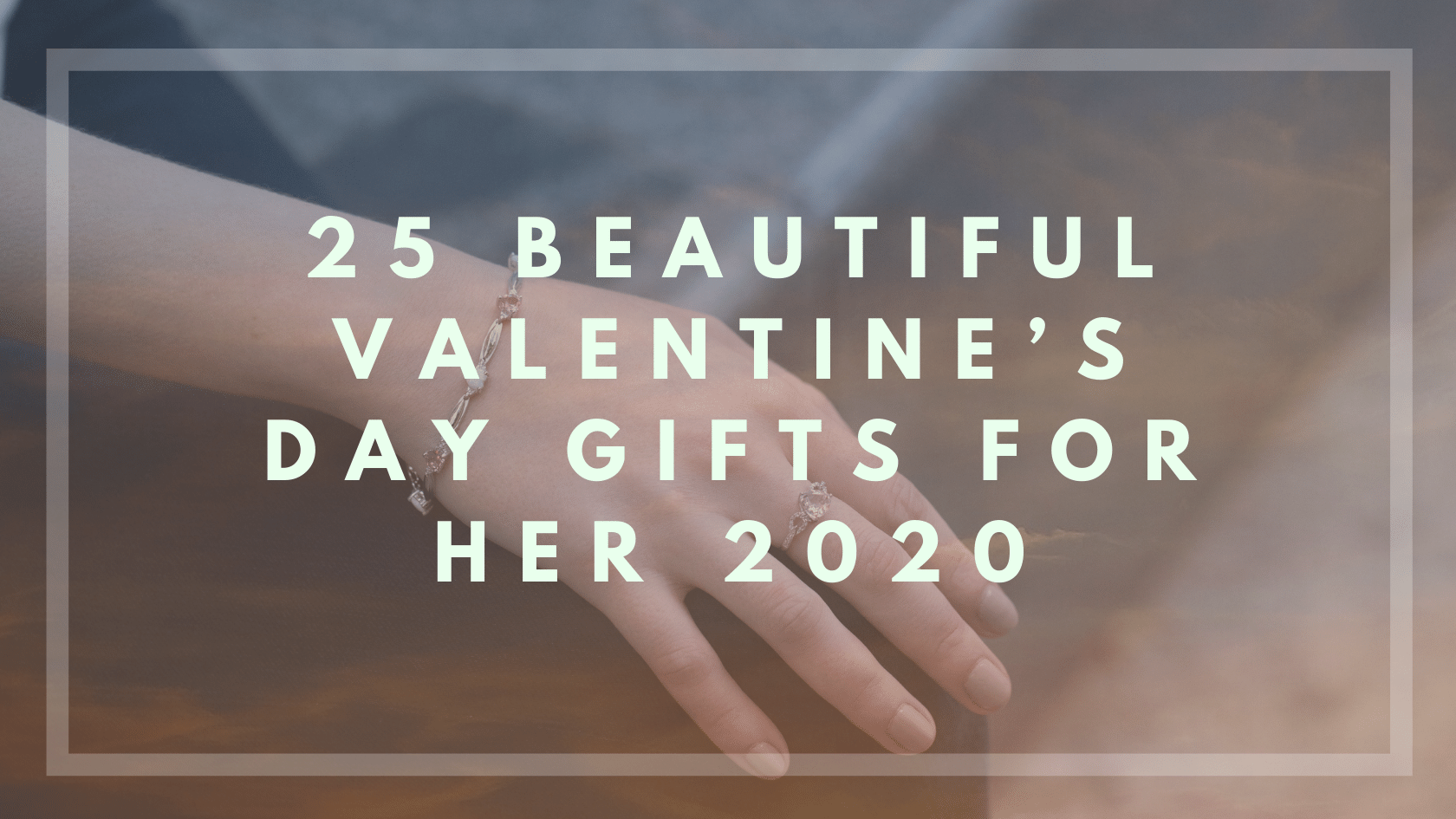 25 Beautiful Valentine's Day Gifts For Her 2020